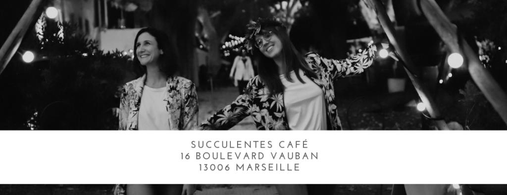 Succulentes Café 16 boulevard Vauban 13006 Marseille